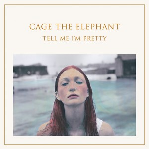 The cover of Cage the Elephant's new album, 'Tell Me I'm Pretty.' Photo courtesy of Cage the Elephant